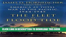 Best Seller The Fleet at Flood Tide: America at Total War in the Pacific, 1944-1945 Free Read