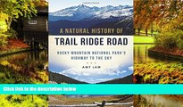 Ebook Best Deals  A Natural History of Trail Ridge Road: Rocky Mountain National Park s Highway to