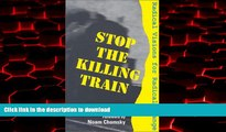 Best book  Stop the Killing Train: Radical Visions for Radical Change