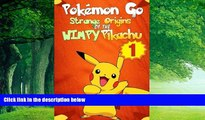 Best Buy PDF  Pokemon Go: Strange Origins of the Wimpy Pikachu 1 (Pokemon Pikachu) (Volume 1)