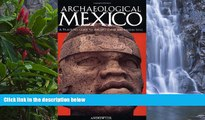 Big Deals  Archaeological Mexico: A Guide to Ancient Cities and Sacred Sites  Best Buy Ever