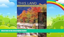 Best Buy Deals  This Land: A Guide to Eastern National Forests  Full Ebooks Most Wanted