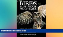 Ebook Best Deals  Birds of the Blue Ridge Mountains: A Guide for the Blue Ridge Parkway, Great
