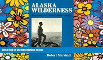 Must Have  Alaska Wilderness: Exploring the Central Brooks Range, Second edition  Most Wanted