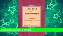 EBOOK ONLINE  The Soul of Sponsorship: The Friendship of Fr. Ed Dowling, S.J. and Bill Wilson in