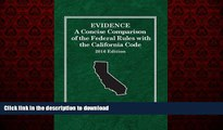 Read books  Evidence: A Concise Comparison of the Federal Rules with the California Code, 2016