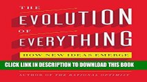 [READ] EBOOK The Evolution of Everything: How New Ideas Emerge ONLINE COLLECTION