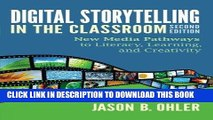 [FREE] EBOOK Digital Storytelling in the Classroom: New Media Pathways to Literacy, Learning, and