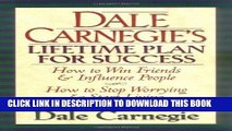 [READ] EBOOK Dale Carnegie s Lifetime Plan for Success: The Great Bestselling Works Complete In