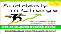 [FREE] EBOOK Suddenly in Charge: Managing Up, Managing Down, Succeeding All Around BEST COLLECTION