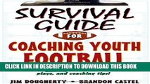 [FREE] EBOOK Survival Guide for Coaching Youth Football (Survival Guide for Coaching Youth Sports)