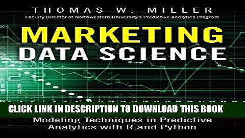 [FREE] EBOOK Marketing Data Science: Modeling Techniques in Predictive Analytics with R and Python