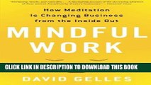 [FREE] EBOOK Mindful Work: How Meditation Is Changing Business from the Inside Out (Eamon Dolan)