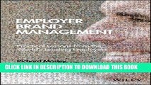 [READ] EBOOK Employer Brand Management: Practical Lessons from the World s Leading Employers BEST