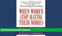 READ  When Women Stop Hating Their Bodies: Freeing Yourself from Food and Weight Obsession FULL