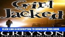 Best Seller GIRL JACKED: Detective Jack Stratton Mystery Series (Detective Jack Stratton Mystery