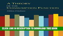 [READ] EBOOK A Theory of the Consumption Function BEST COLLECTION
