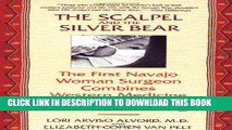 [PDF] The Scalpel and the Silver Bear: The First Navajo Woman Surgeon Combines Western Medicine