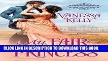 Ebook My Fair Princess (The Improper Princesses) Free Read