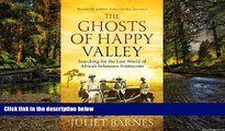 Ebook Best Deals  The Ghosts of Happy Valley: Searching for the Lost World of Africa s Infamous
