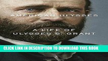 Best Seller American Ulysses: A Life of Ulysses S. Grant Free Read