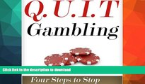 READ  Q.U.I.T Gambling: Advice on How to Quit Gambling in 4 Easy Steps: New Beginnings