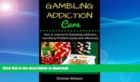 FAVORITE BOOK  Gambling Addiction Cure: How to overcome Gambling Addiction, Gambling Problem