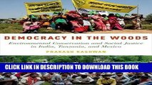Read Now Democracy in the Woods: Environmental Conservation and Social Justice in India, Tanzania,