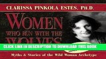 Best Seller Women Who Run with the Wolves: Myths and Stories of the Wild Woman Archetype Free Read