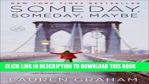 Ebook Someday, Someday, Maybe: A Novel Free Read