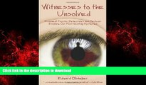 Best books  WITNESSES TO THE UNSOLVED: Prominent Psychic Detectives and Mediums Explore Our Most