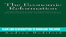 Read Now The Economic Reformation: A 21st Century Critique of Political Economy: The Way Forward