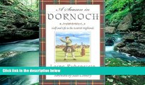 Best Deals Ebook  A Season in Dornoch: Golf and Life in the Scottish Highlands  Most Wanted
