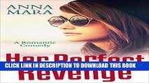 Ebook Her Perfect Revenge: A Laugh Out Loud Romantic Comedy Free Read