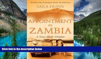 Ebook Best Deals  Appointment in Zambia: A Trans-African Adventure  Most Wanted