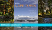 Must Have  Key to Cape Town: Your Insider s Guide to Exploring the Mother City  Buy Now