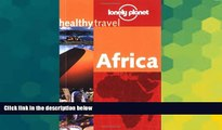 Ebook Best Deals  Lonely Planet Healthy Travel Africa (Lonely Planet Healthy Travel Guides)  Full