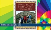 Ebook deals  Exotic Travel Destinations for Families  Most Wanted