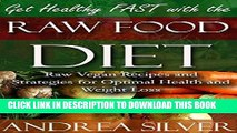 [PDF] Get Healthy FAST with the Raw Food Diet: Raw Vegan Recipes and Strategies for Optimal Health