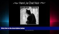 FREE PDF  Henri, le Chat Noir: Reflections on Human Folly from a Feline Philosopher  DOWNLOAD