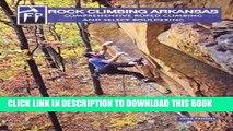 [PDF] Rock Climbing Arkansas: Comprehensive Roped Climbing and Select Bouldering Popular Online