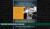 READ  Recover to Live: Kick Any Habit, Manage Any Addiction: Your Self-Treatment Guide to