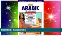 Must Have  Arabic at a Glance: Phrase Book and Dictionary for Travelers  Most Wanted