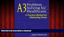 Best books  A3 Problem Solving for Healthcare: A Practical Method for Eliminating Waste online to