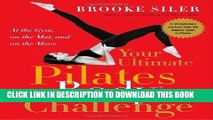 Best Seller Your Ultimate Pilates Body® Challenge: At the Gym, on the Mat, and on the Move Free