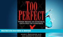 FAVORITE BOOK  Too Perfect: When Being in Control Gets Out of Control  BOOK ONLINE