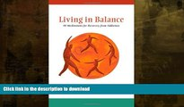 READ BOOK  Living in Balance: 90 Meditations for Recovery from Addiction (Hazelden Meditations)