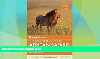 Buy NOW  Fodor s The Complete Guide to African Safaris: with South Africa, Kenya, Tanzania,