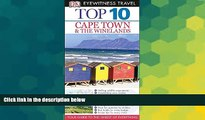 Must Have  Top 10 Cape Town and the Winelands (Eyewitness Top 10 Travel Guide)  Most Wanted