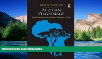 Ebook deals  African Pilgrimage: Ritual Travel in South Africa s Christianity of Zion  Most Wanted